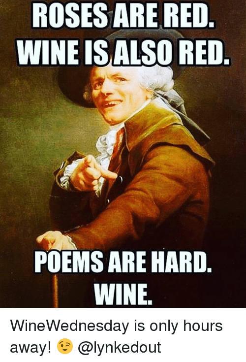 roses are red wine isalso red poems are hard wine 27145757 ✅ 25 best memes about winewednesday winewednesday memes,Wine Wednesday Meme