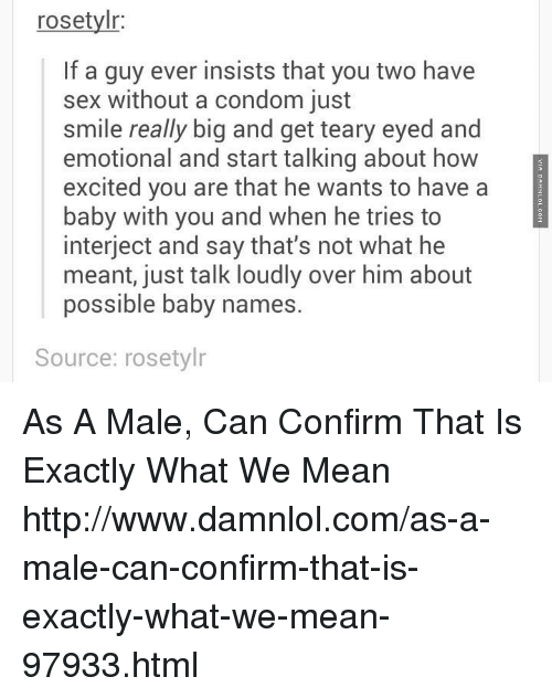 He wants sex without a condom