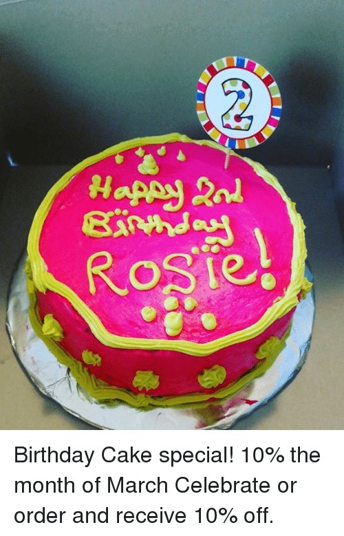 Memes And March Rosie Birthday Cake Special 10 The Month