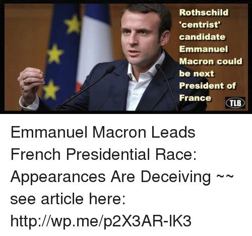 rothschild centrist candidate emmanuel macron could be next president of 14482440 rothschild 'centrist' candidate emmanuel macron could be next