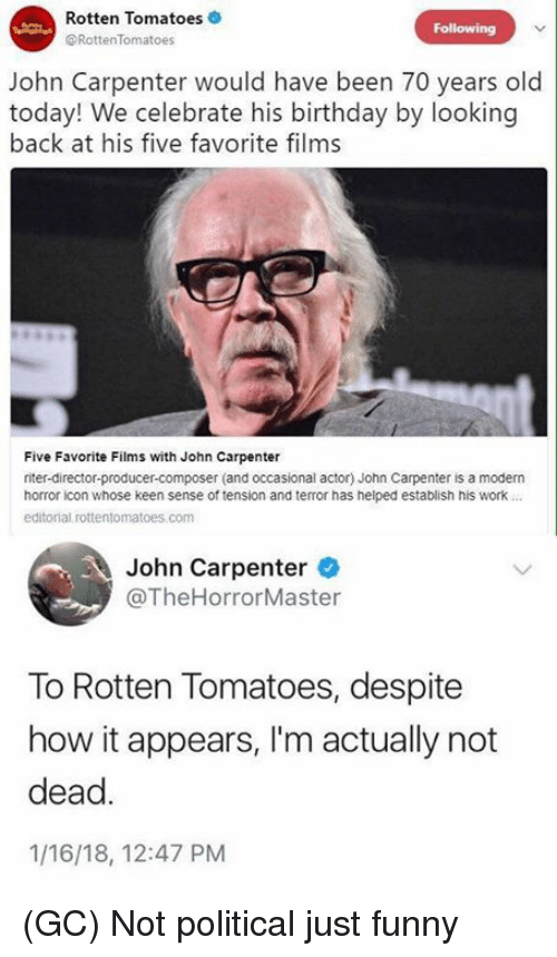 Birthday Funny And Memes Rotten Tomatoes RottenTomatoes Following John Carpenter Would Have