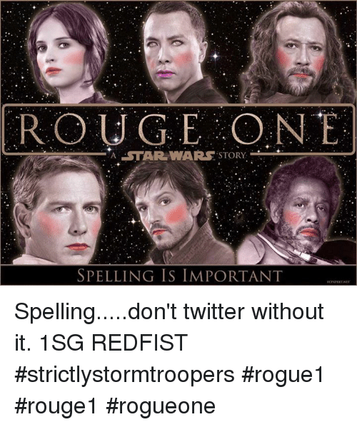 Rouge One Star Wars Story A Spelling Is Important