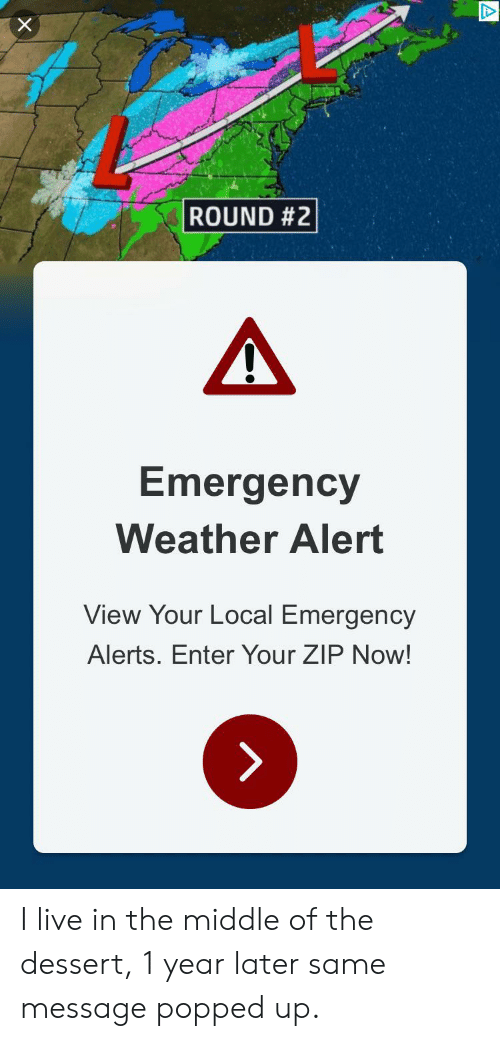 ROUND #2 Emergency Weather Alert View Your Local Emergency