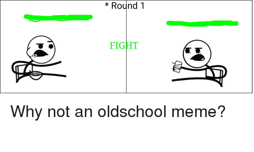 Round1 FIGHT | Meme on ME ME