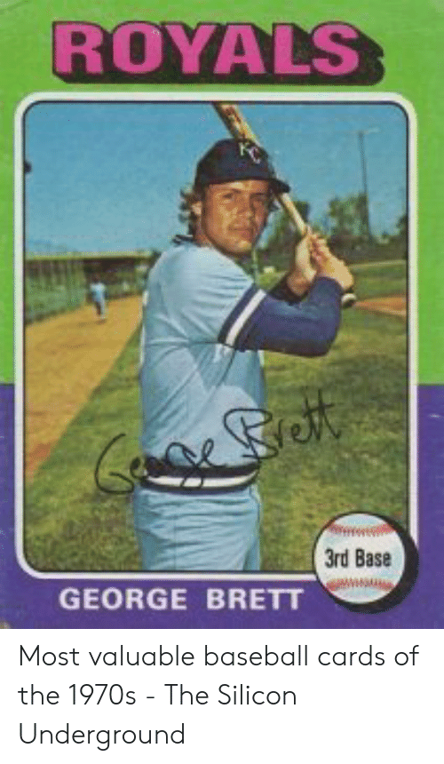 Royals 3rd Base George Brett Most Valuable Baseball Cards Of