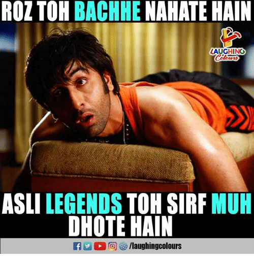 Roz, Indianpeoplefacebook, and Legends: ROZ TOH BACHHE NAHATE HAIN  LAUGHIN  ASLI LEGENDS TOH SIRF MU  DHOTE HAIN