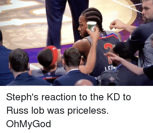 Basketball, Golden State Warriors, and Sports: rPr Steph's reaction to the KD to Russ lob was priceless. OhMyGod