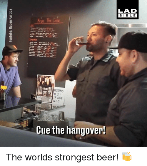 Beer, Memes, and The Hangover: RSONS  R 21  AGE  WED  Cue the hangover!  BIBLE The worlds strongest beer! 🍻