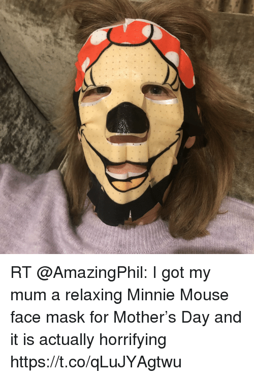 rt amazingphil i got my mum a relaxing minnie mouse 31485474 rt i got my mum a relaxing minnie mouse face mask for mother's day