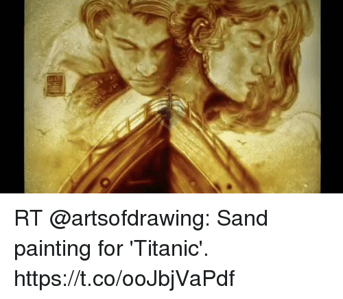 Funny, Titanic, and Painting: RT @artsofdrawing: Sand painting for  'Titanic'. https://t.co/ooJbjVaPdf