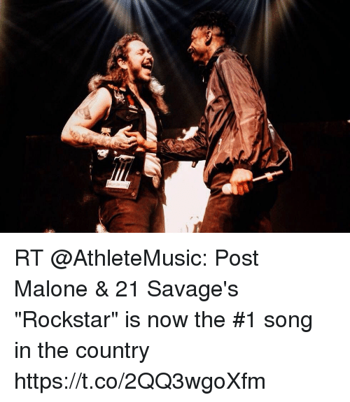 RT Post Malone &Amp 21 Savage's Rockstar Is Now the #1 Song