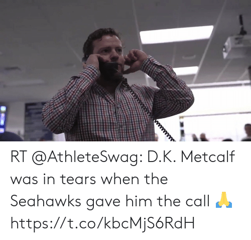 me.me: RT @AthleteSwag: D.K. Metcalf was in tears when the Seahawks gave him the call 🙏 https://t.co/kbcMjS6RdH