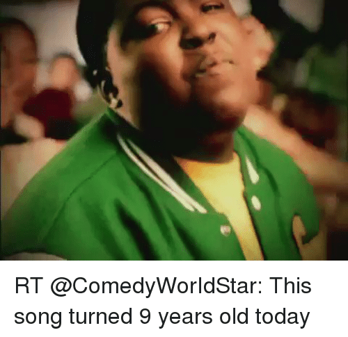RT This Song Turned 9 Years Old Today | Funny Meme on ME ME