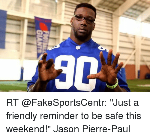 Jason Pierre Paul Glove: RT Just A Friendly Reminder To Be Safe This Weekend! Jason
