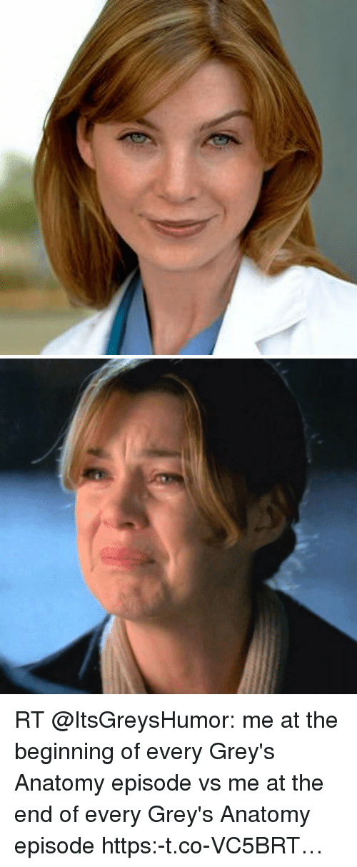 RT Me at the Beginning of Every Grey\'s Anatomy Episode vs Me at the ...