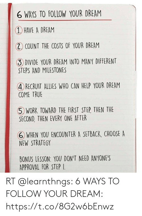 Memes, 🤖, and Dream: RT @learnthngs: 6 WAYS TO FOLLOW YOUR DREAM: https://t.co/8G2w6bEnwz