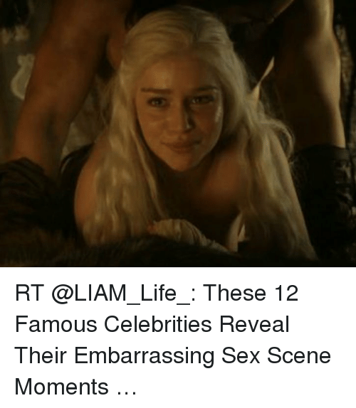 Life, Sex, and Hood: RT @LIAM_Life_: These 12 Famous Celebrities Reveal Their Embarrassing Sex Scene Moments …