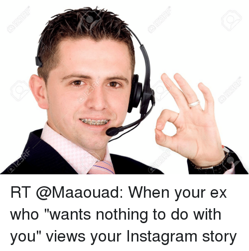 RT When Your Ex Who Wants Nothing to Do With You Views Your