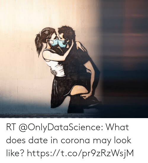 Date, What Does, and Corona: RT @OnlyDataScience: What does date in corona may look like? https://t.co/pr9zRzWsjM