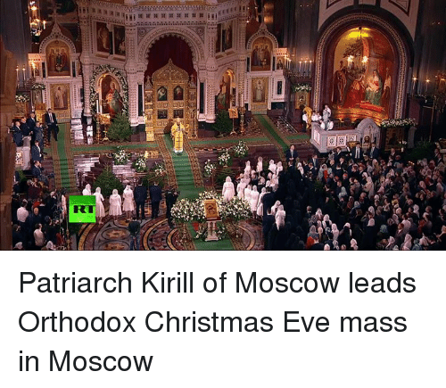 Christmas, Dank, and 🤖: RT Patriarch Kirill of Moscow leads Orthodox Christmas Eve mass in Moscow