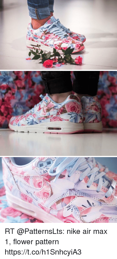 Nike, Flower, and Girl Memes: RT @PatternsLts: nike air max 1