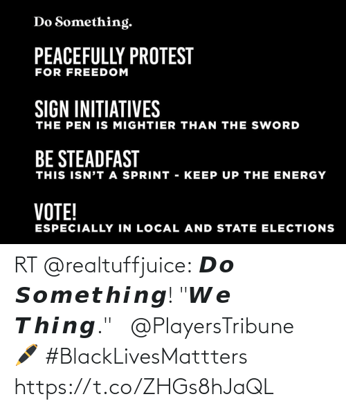 """Memes, 🤖, and Thing: RT @realtuffjuice: 𝘿𝙤 𝙎𝙤𝙢𝙚𝙩𝙝𝙞𝙣𝙜! """"𝙒𝙚 𝙏𝙝𝙞𝙣𝙜."""" @PlayersTribune 🖊  #BlackLivesMattters https://t.co/ZHGs8hJaQL"""