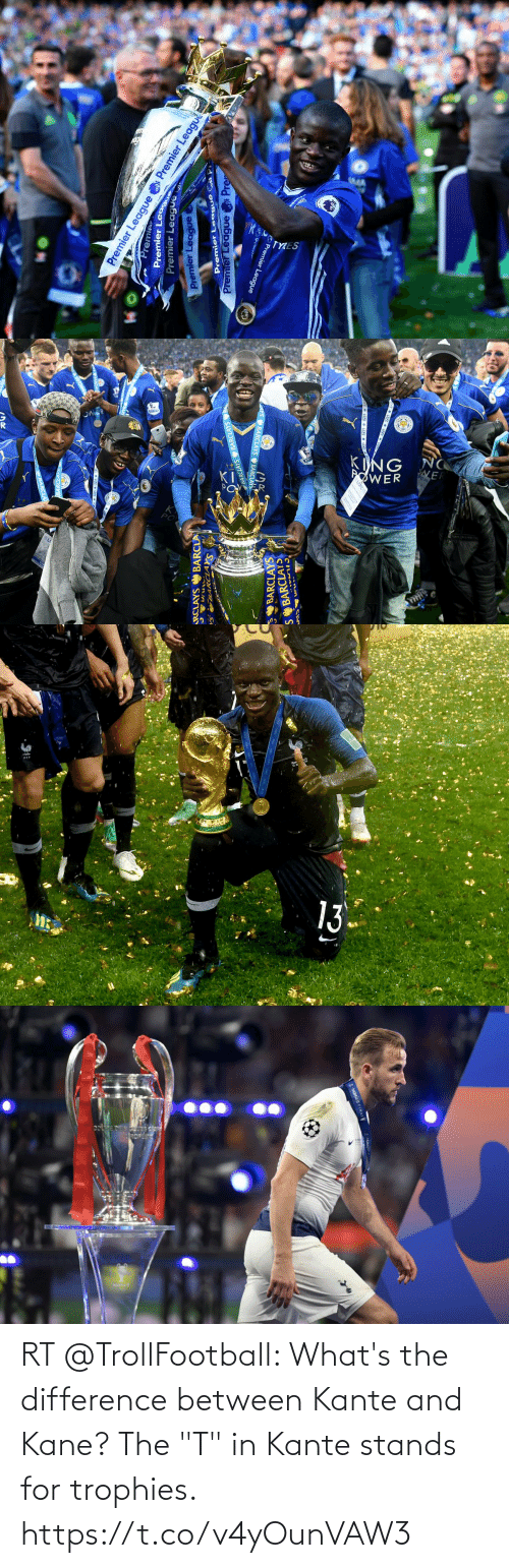 """Memes, 🤖, and Kane: RT @TrollFootball: What's the difference between Kante and Kane? The """"T"""" in Kante stands for trophies. https://t.co/v4yOunVAW3"""