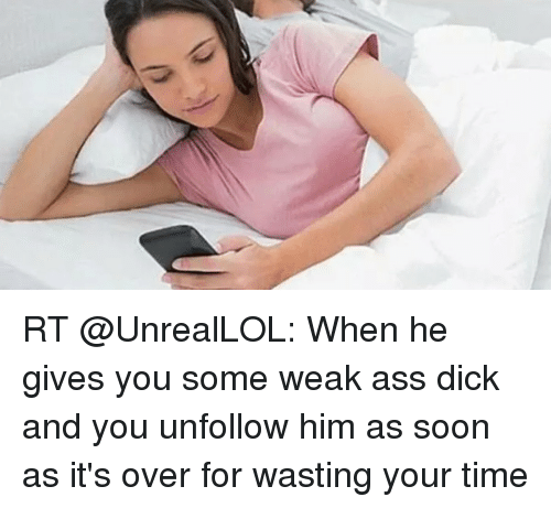 Ass Dicks And Funny Rt Unreallol When He Gives You Some