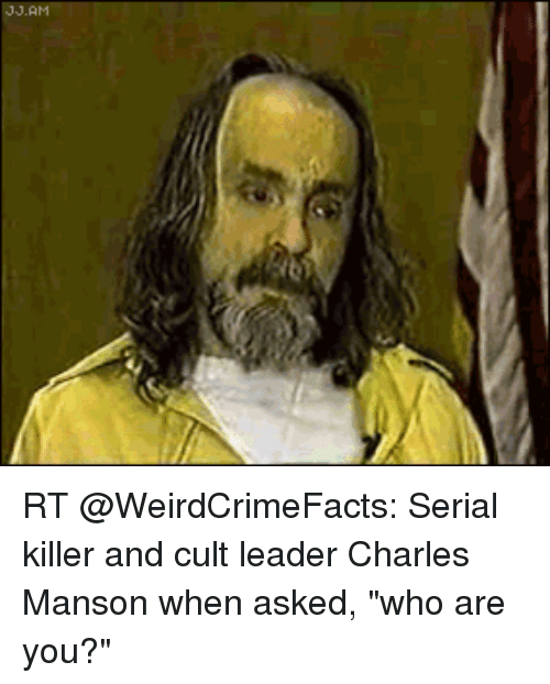 rt weirdcrimefacts serial killer and cult leader charles manson when 18632724 ✅ 25 best memes about charles manson charles manson memes,Charles Manson Memes