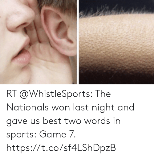 Sports, Best, and Game: RT @WhistleSports: The Nationals won last night and gave us best two words in sports:  Game 7. https://t.co/sf4LShDpzB