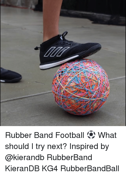 Rubber Band Football What Should I Try Next Inspired By
