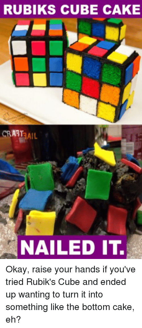rubiks cube cake nailed it okay raise your hands if you ve tried