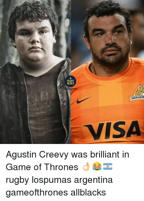 Game of Thrones, Memes, and Argentina: RUGBY  MEMES  am  VISA Agustin Creevy was brilliant in Game of Thrones 👌🏼😂🇦🇷 rugby lospumas argentina gameofthrones allblacks