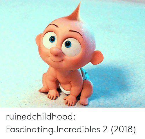 Tumblr, Blog, and Incredibles 2: ruinedchildhood:  Fascinating.Incredibles 2 (2018)