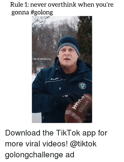 Memes, Videos, and Never: Rule 1: never overthink when you're  gonna Download the TikTok app for more viral videos! @tiktok golongchallenge ad