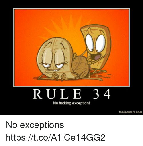 Rule 34 No Fucking Exception Fakeposterscom No Exceptions