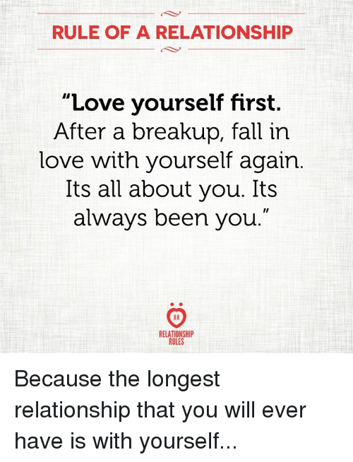 Rule Of A Relationship Love Yourself First After A Breakup Fall In