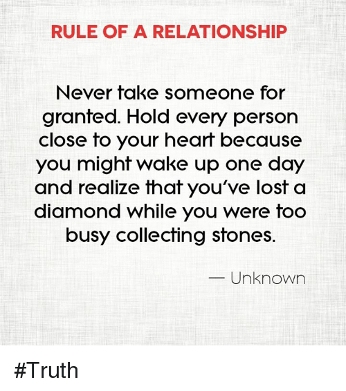 Rule Of A Relationship Never Take Someone For Granted Hold Every