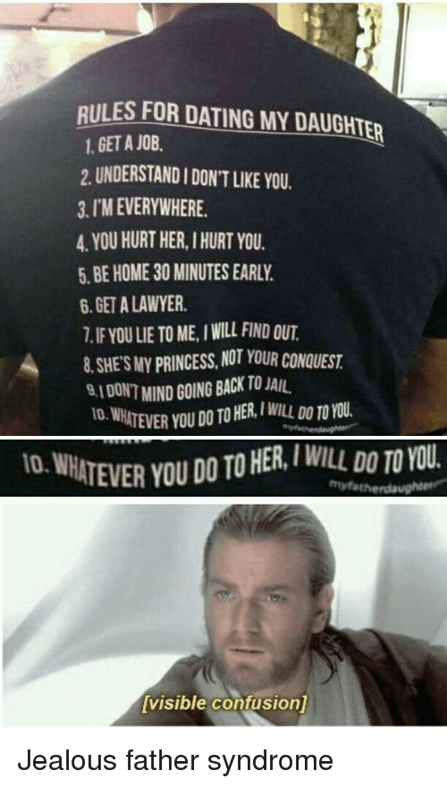 RULES FOR DATING MY DAUGHTER 1 GET a JOB 2 UNDERSTAND I DON