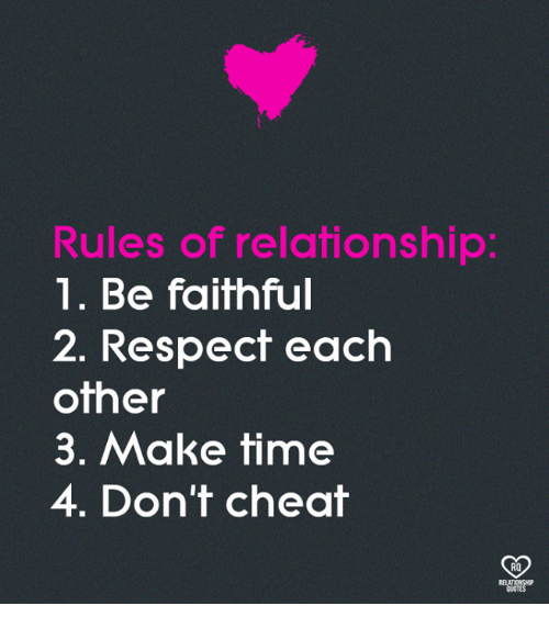 rules of relationship 1 be faithful 2 respect each other 3 make time