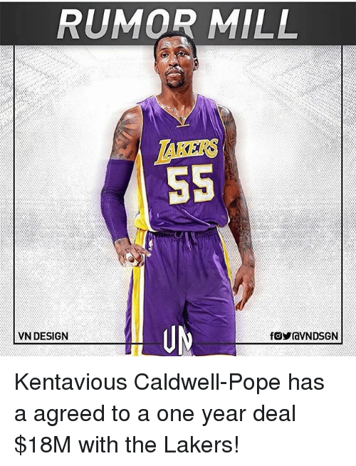 Kentavious Caldwell-Pope, Los Angeles Lakers, and Memes: RUMOR MILL  AKER  5S  VN DESIGN Kentavious Caldwell-Pope has a agreed to a one year deal $18M with the Lakers!