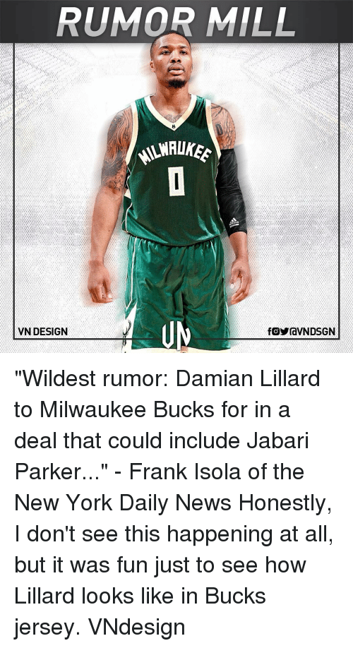 "Memes, Milwaukee Bucks, and New York: RUMOR MILL  VN DESIGN  fOYraVNDSGN ""Wildest rumor: Damian Lillard to Milwaukee Bucks for in a deal that could include Jabari Parker..."" - Frank Isola of the New York Daily News Honestly, I don't see this happening at all, but it was fun just to see how Lillard looks like in Bucks jersey. VNdesign"