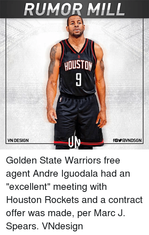 """Golden State Warriors, Houston Rockets, and Memes: RUMOR MILL  VN DESIGN Golden State Warriors free agent Andre Iguodala had an """"excellent"""" meeting with Houston Rockets and a contract offer was made, per Marc J. Spears. VNdesign"""