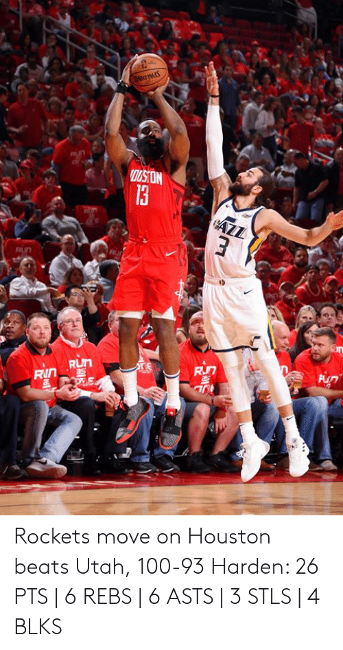 Run, Beats, and Houston: RuN  In  RUn Rockets move on  Houston beats Utah, 100-93  Harden: 26 PTS | 6 REBS | 6 ASTS | 3 STLS | 4 BLKS