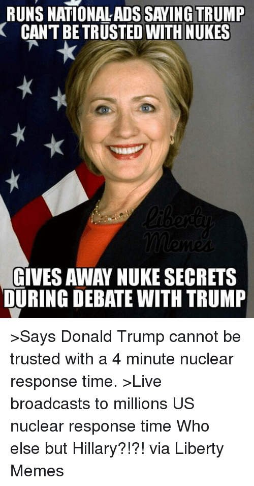 runs nationalads saying trump cant be trusted with nukes gives 5183520 ✅ 25 best memes about nuke nuke memes
