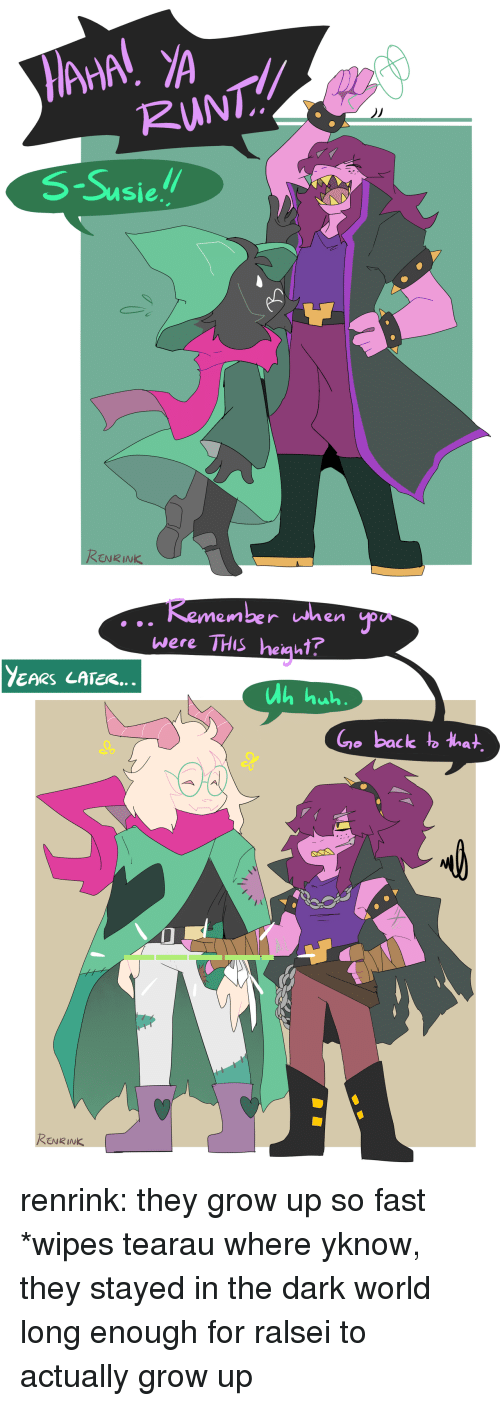 Target, Tumblr, and Blog: RUNT!  2  S!!  Susie  ENRINK   Remember when  were THIS heiaut?  YEARS LATER...  Ah  Go back to that  Cv  0  ENRINK renrink:  they grow up so fast *wipes tearau where yknow, they stayed in the dark world long enough for ralsei to actually grow up