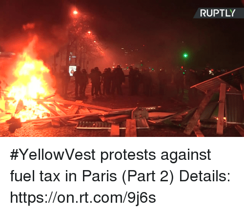 Dank, Paris, and 🤖: RUPTLY #YellowVest protests against fuel tax in Paris (Part 2) Details: https://on.rt.com/9j6s