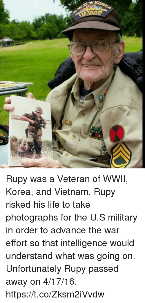 Life, Memes, and Vietnam: Rupy was a Veteran of WWII, Korea, and Vietnam. Rupy risked his life to take photographs for the U.S military in order to advance the war effort so that intelligence would understand what was going on. Unfortunately Rupy passed away on 4/17/16. https://t.co/Zksm2iVvdw