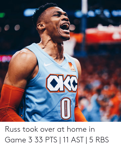 Game, Home, and Rbs: Russ took over at home in Game 3  33 PTS   11 AST   5 RBS