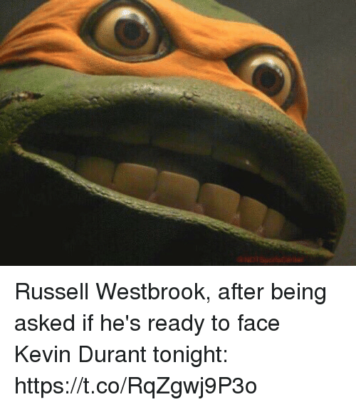 Kevin Durant, Russell Westbrook, and Sports: Russell Westbrook, after being asked if he's ready to face Kevin Durant tonight: https://t.co/RqZgwj9P3o